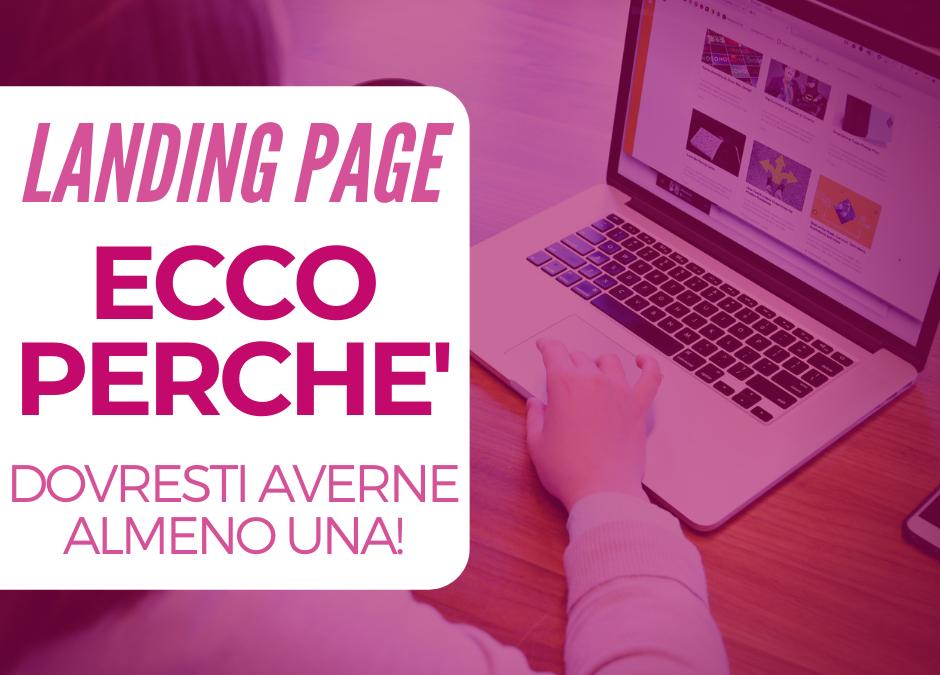 Landing Page – ecco perchè dovresti averne almeno una